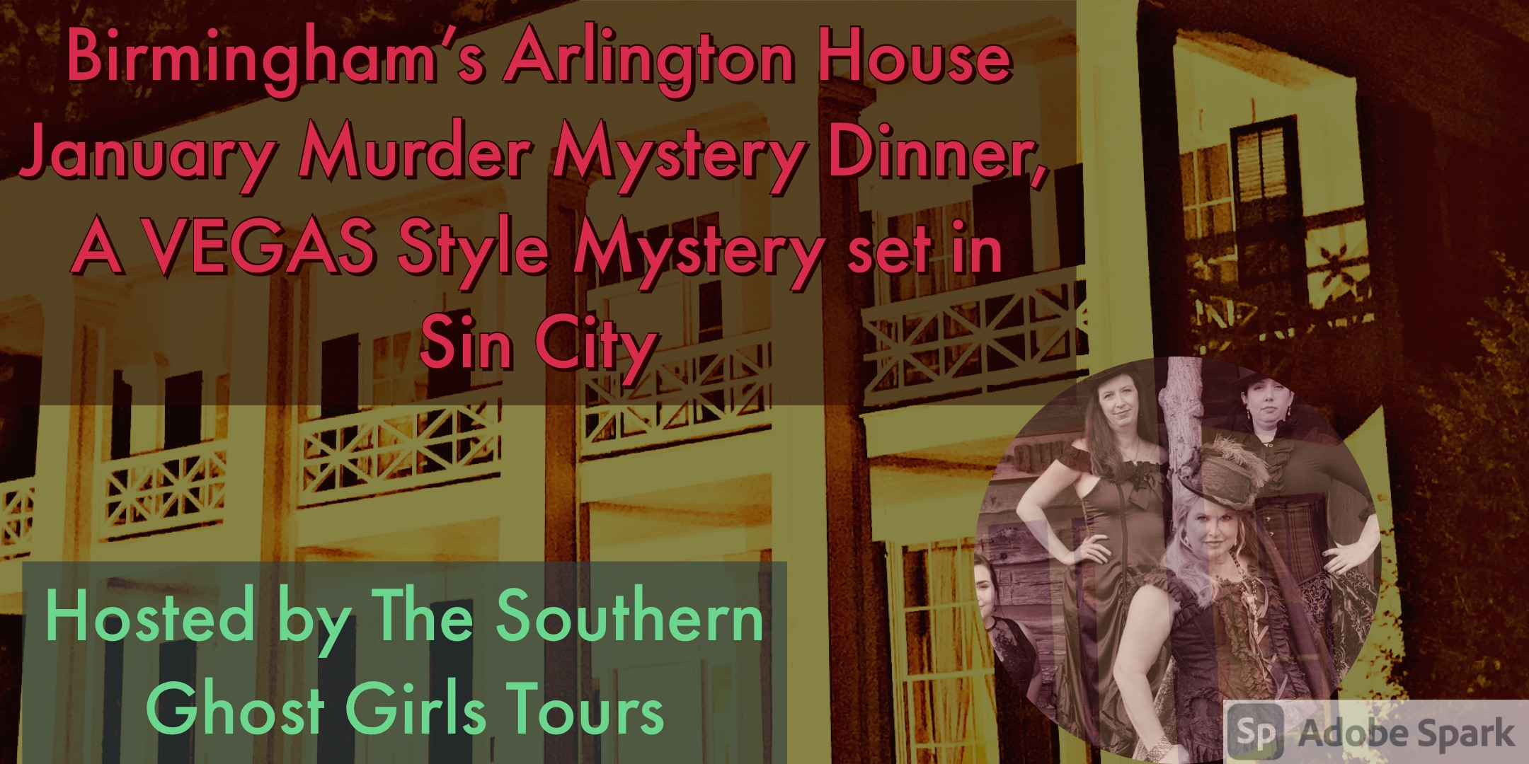 Southern Ghost Girls Tours Presents January Murder Mystery Dinner at Birmingham's Arlington House