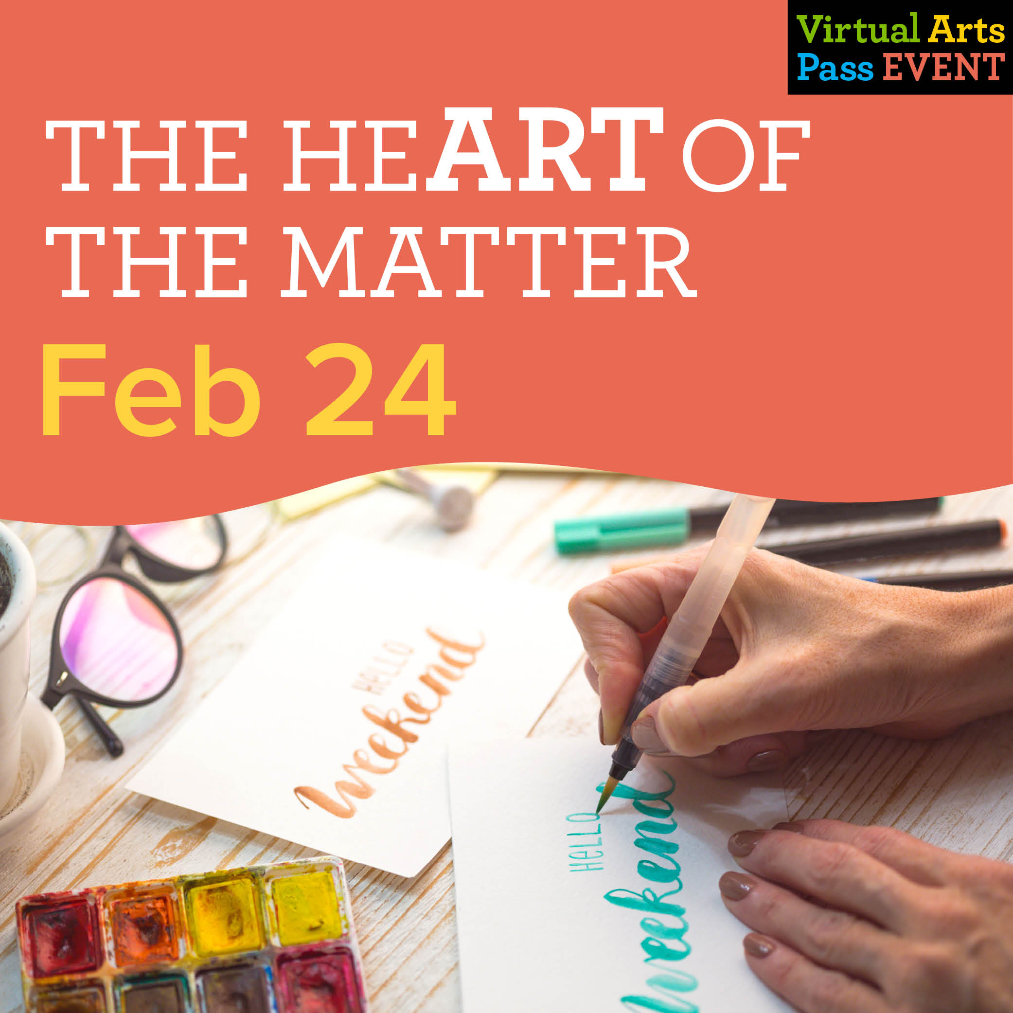 Virtual Arts Pass Workshop The HeArt of the Matter: Visual Arts Project