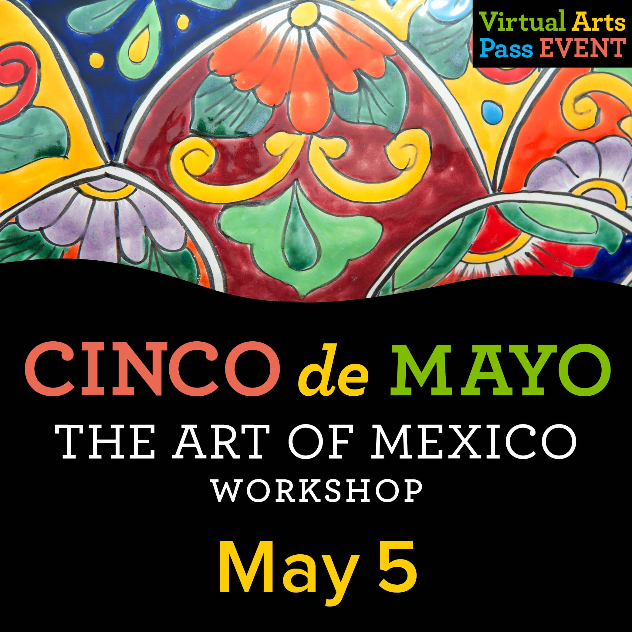 Virtual Arts Pass Workshop Cinco de Mayo Art Project
