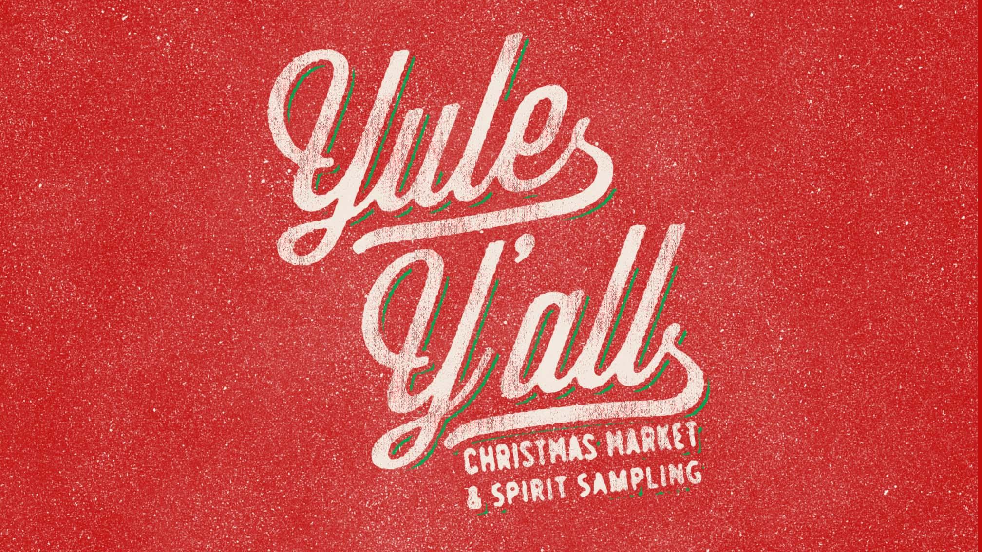 Yule Y'all: Christmas Market and Spirit Sampling